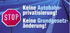 Keine Grundgesetzänderung, keine Autobahnprivatisierung, https://www.gemeingut.org/